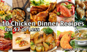 10 Chicken Dinner Recipes For $7 Or Less – Chicken Recipes Cheap