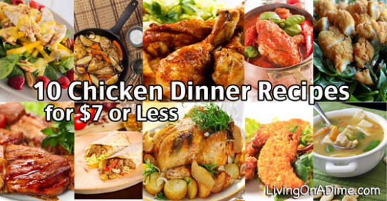 10 Chicken Dinner Recipes for $7 or Less - chicken recipes cheap