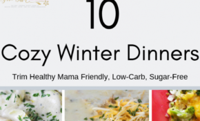 10 Cozy Winter Dinners: THM Friendly, Low Carb, Sugar Free ..