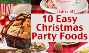 10 Easy Christmas Party Food Ideas And Easy Recipes – Recipes Buffet Dinner
