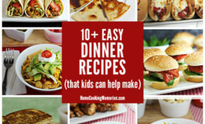 10+ Easy Dinner Recipes Kids Can Help Make – Home Cooking ..