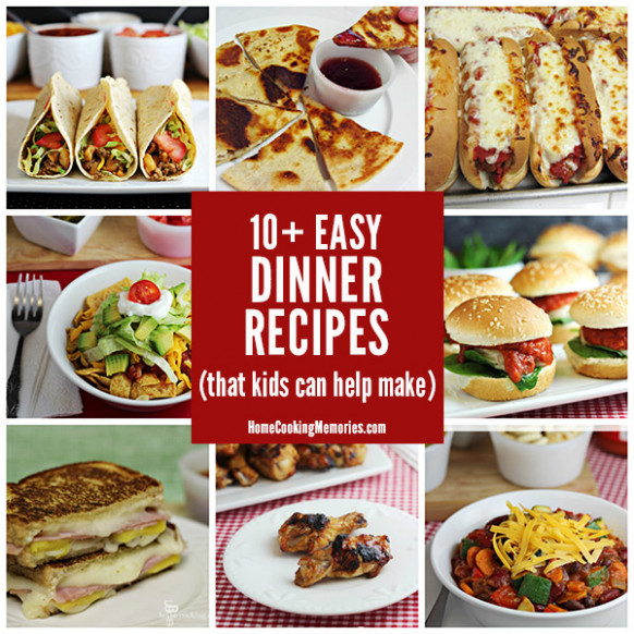 10+ Easy Dinner Recipes Kids Can Help Make - Home Cooking ..