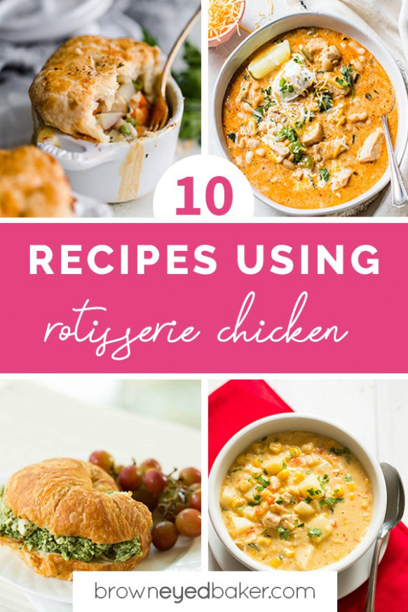 10 Easy Recipes Using Rotisserie Chicken | Brown Eyed Baker - recipes using rotisserie chicken