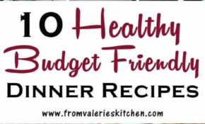 10 Healthy Dinner Recipes On A Budget | Valerie's Kitchen – Recipes Cheap Dinner