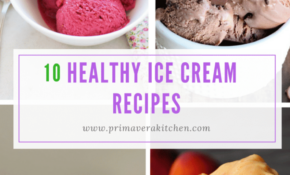 10 Healthy Ice Cream Recipes – Primavera Kitchen – Healthy Ice Cream Recipes
