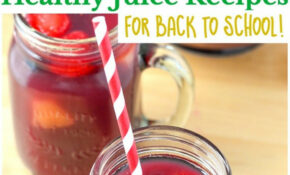 10 Healthy Juice Recipes For Back To School – Courtney's Sweets – Healthy Juice Recipes