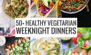 10+ Healthy Vegetarian Meals – Delish Knowledge – Dinner Recipes Quick Healthy