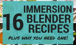 10 Immersion Blender Recipes (And Why You Need One!) • A ...
