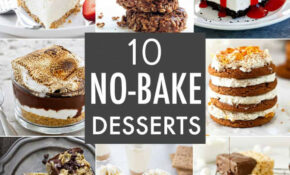 10 No Bake Dessert Recipes – My Baking Addiction – Dessert Food Recipes