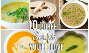 10 Pureed Soups That You Will Love | Blissfully Domestic – Pureed Food Recipes