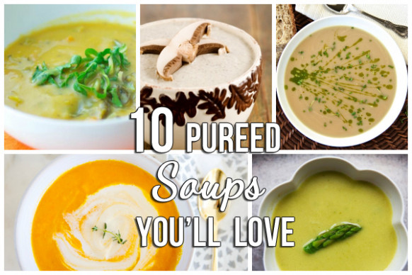 10 Pureed Soups that You Will Love | Blissfully Domestic - pureed food recipes