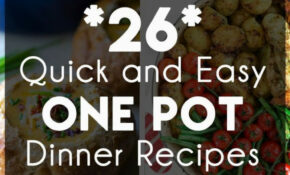10 Quick And Easy One Pot Meals | Our Favorite Recipes ..
