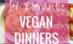 10 Romantic Vegan Dinner Ideas – Making Thyme For Health – Recipes Something Different For Dinner