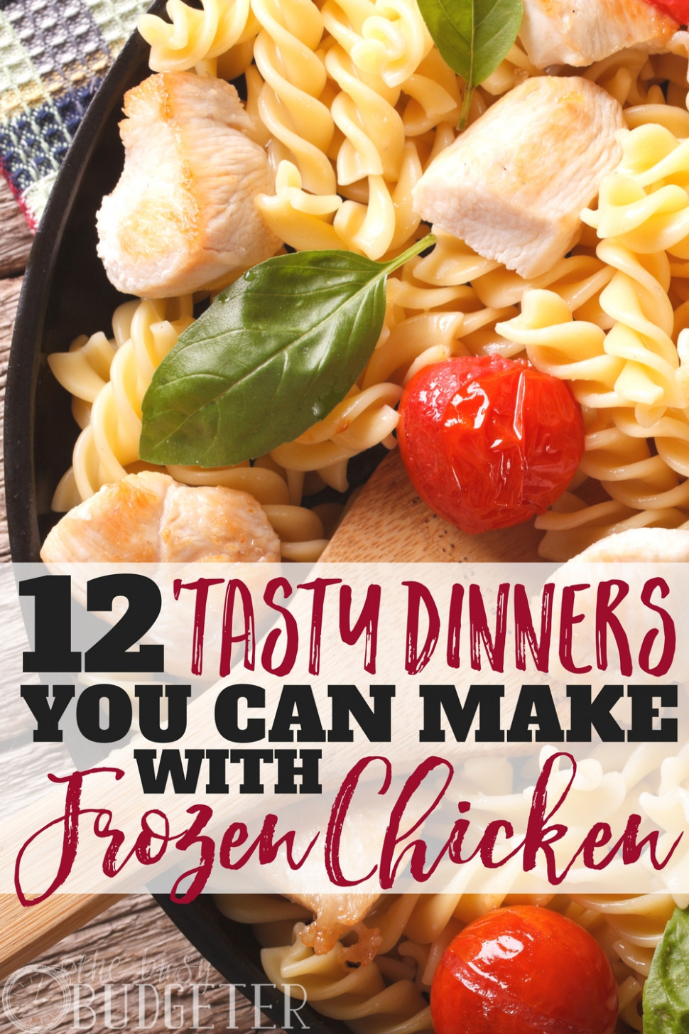 10 Tasty Dinners You Can Make with Frozen Pre-Cooked Chicken ..