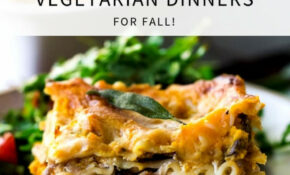 10 Vegetarian Dinner Recipes For Fall! – Recipes Vegetarian Easy