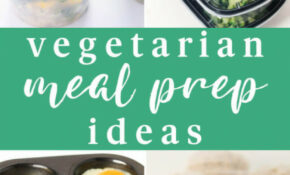 10 Vegetarian Meal Prep Ideas For Busy People On A Budget – Recipes Vegetarian Meal Prep