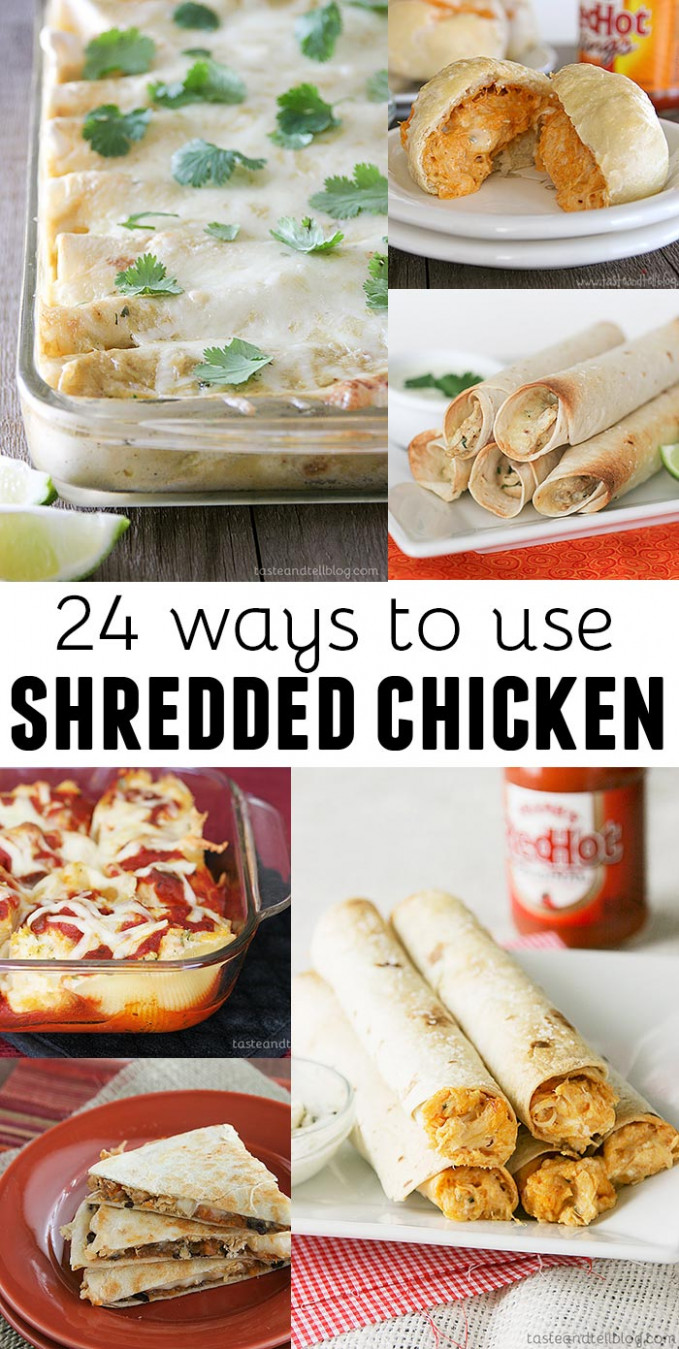 10 Ways to Use Shredded Chicken - Taste and Tell - recipes you can make with chicken