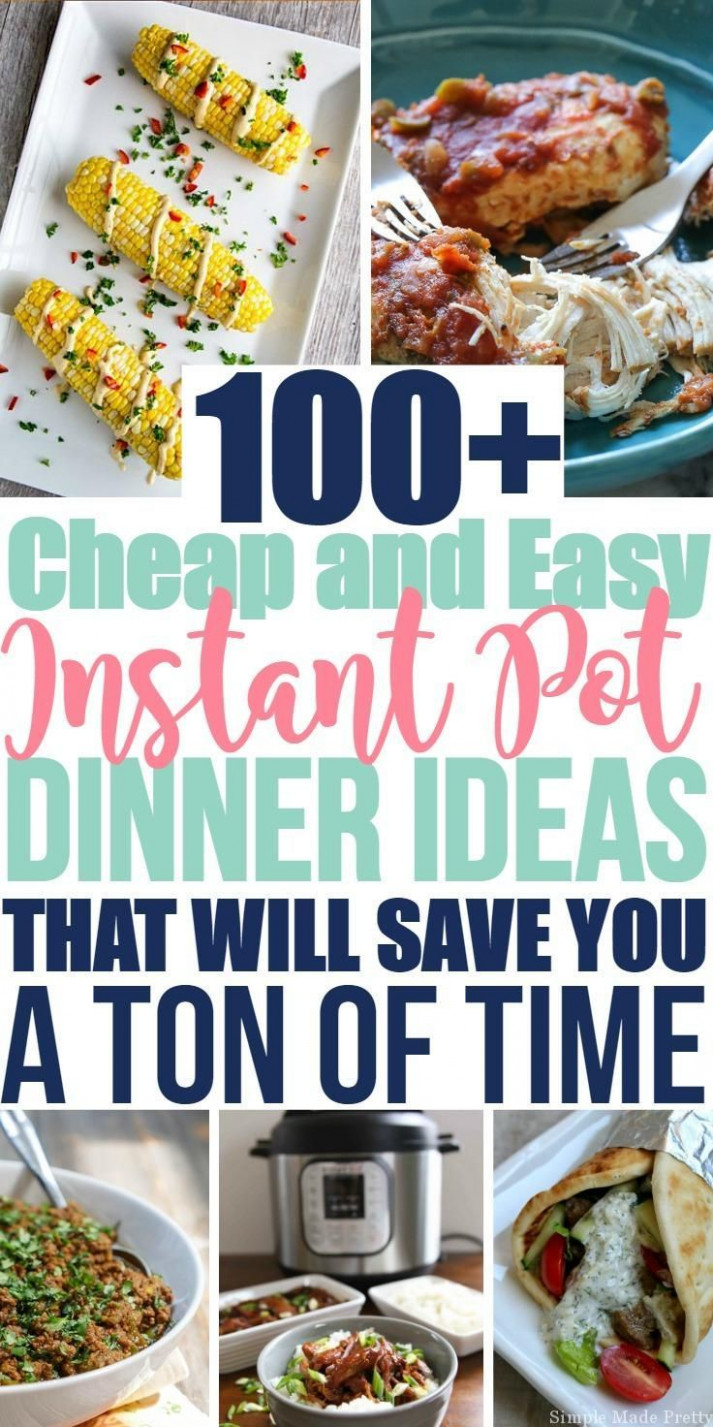 100+ Cheap and Easy Instant Pot Dinner Ideas that will ...