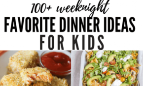 100+ Dinner Ideas For Kids | Recipes For Picky Eaters – Healthy Recipes Kid Friendly Dinner