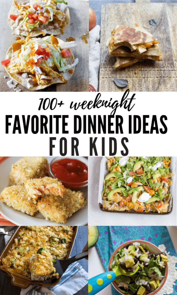 100+ Dinner Ideas For Kids | Recipes For Picky Eaters - Healthy Recipes Kid Friendly Dinner