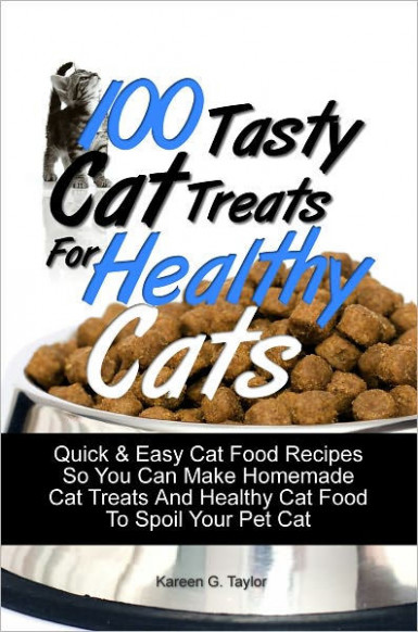 100 Tasty Cat Treats For Healthy Cats: Quick & Easy Cat ..