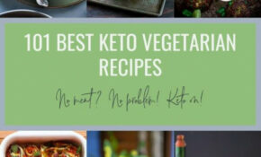 101 Best Keto Vegetarian Recipes – Low Carb | I Breathe I ..