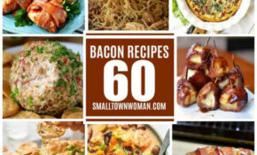 11 Best Bacon Recipes | Small Town Woman – Dinner Recipes Bacon