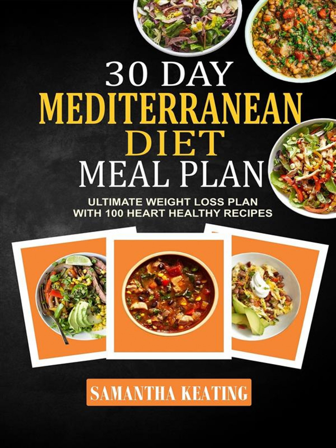 11 Day Mediterranean Diet Meal Plan: Ultimate Weight Loss Plan With 11  Heart Healthy Recipes Ebook By Samantha Keating - Rakuten Kobo - Healthy Recipes Good For The Heart