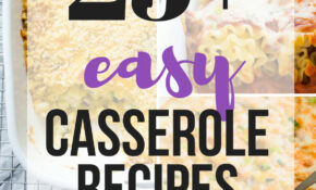 11+ Easy Casserole Recipes – Make Ahead Friendly! – The ..