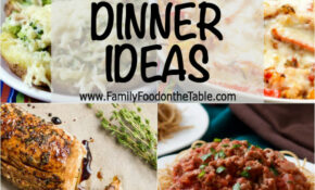 11 Easy Healthy Family Dinner Ideas – Family Food On The Table – Food Recipes Healthy Easy