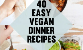 11 Easy Vegan Dinner Recipes | Elephantastic Vegan