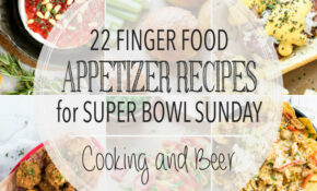 11 Finger Food Appetizer Recipes for Super Bowl Sunday ...