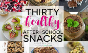 11 Healthy After School Snacks – What The Fork – Recipes Snacks Healthy
