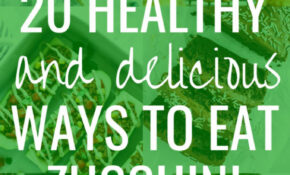 11 Healthy And Delicious Ways To Eat Zucchini – Making Thyme ..