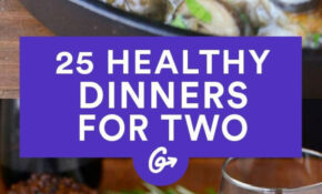 11 Healthy Dinner Recipes For Two – Nagel Kunst – Healthy Date Night Recipes