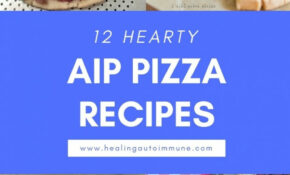 11 Hearty AIP Pizza Recipes – Aip Recipes Dinner
