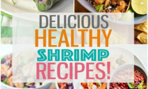 11 Insanely Delicious & Healthy Shrimp Recipes – The Girl On ..