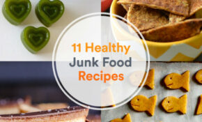 11 Junk Food Recipes You Can Feel Good About – Healthy Recipes Junk Food