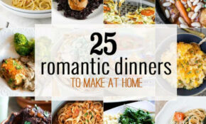11 Romantic Dinners To Make At Home – The Cookie Rookie® – Recipes To Make For Dinner