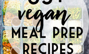 11 Vegan Meal Prep Recipes For Breakfast, Lunch & Dinner ..