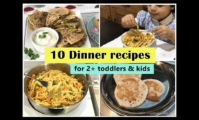 112 Dinner Recipes ( For 12+ Toddlers & Kids ) – Indian Toddler & Kids Dinner  Recipes – Healthy Recipes Of India