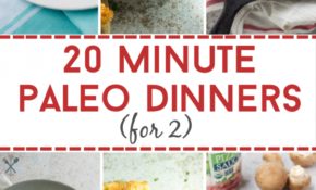 112 Minute Paleo Dinners For 12 – Recipes Dinner For 2