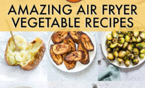 12 Amazing Air Fryer Vegetables Recipes – Recipes From A ..