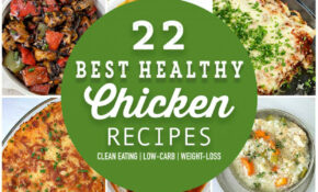 12 Best Healthy Chicken Recipes – A List For The White Meat ..