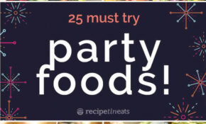 12 BEST Party Food Recipes! – Recipes Guests Dinner