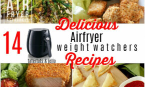 12 Delicious Air Fryer Recipes With Weight Watchers Points! – Weight Watchers Recipes Dinner