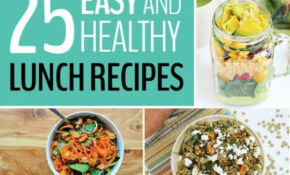 12 Easy And Healthy Lunch Recipes – Recipes For Lunch Healthy