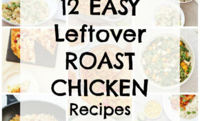 12 Easy Leftover Roast Chicken Recipes – Easy Peasy Foodie – Leftover Roast Chicken Recipes