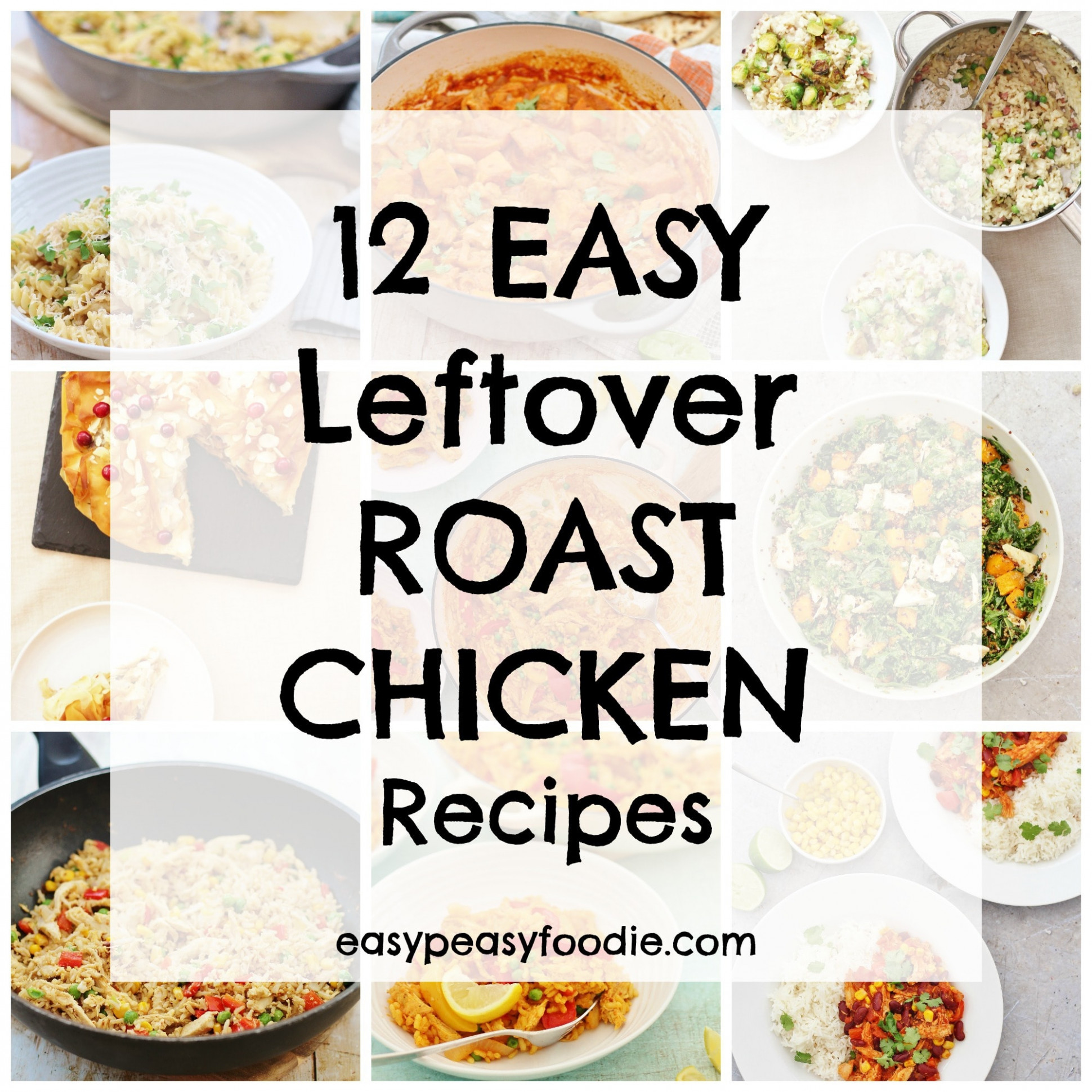 12 Easy Leftover Roast Chicken Recipes - Easy Peasy Foodie - leftover roast chicken recipes