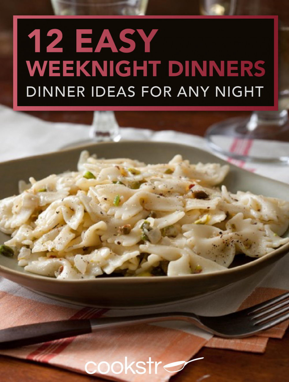12 Easy Weeknight Dinners: Dinner Ideas For Any Night ..